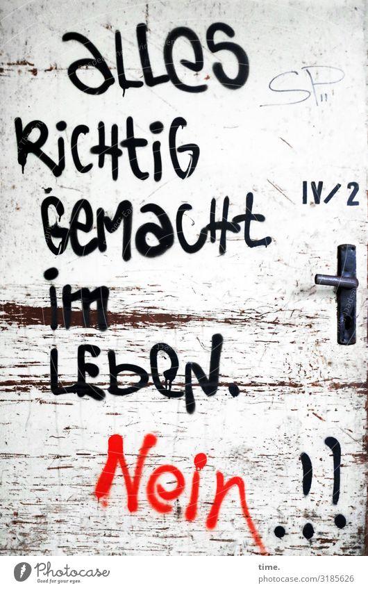 Geschriebenes | Spruch & Widerspruch Ruine lost places Tür Griff Text Redewendung Holz Schriftzeichen Graffiti rebellisch Stadt Wut Leben Überraschung Ärger