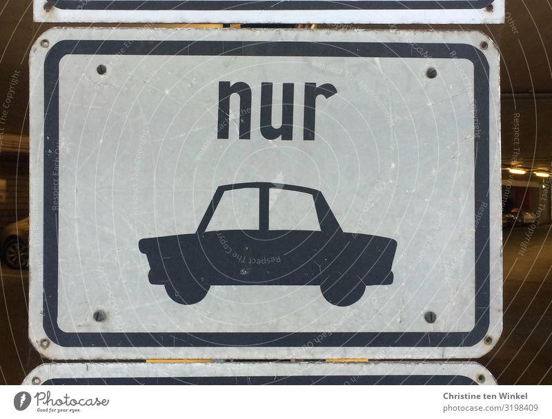 Hinweisschild nur Autos Verkehr PKW Zeichen Schriftzeichen Schilder & Markierungen Warnschild authentisch außergewöhnlich einzigartig lustig nah Originalität