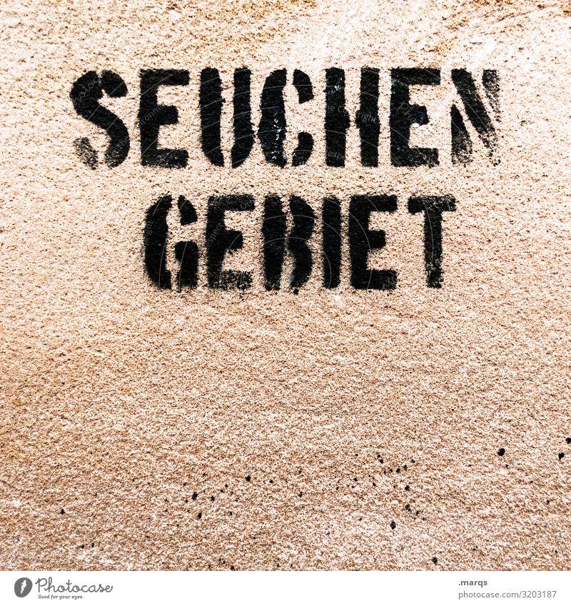 SEUCHENGEBIET Schriftzeichen Graffiti bedrohlich Gesellschaft (Soziologie) Gesundheit Seuche Krankheit Infektionsgefahr Warnhinweis Virus coronavirus Farbfoto