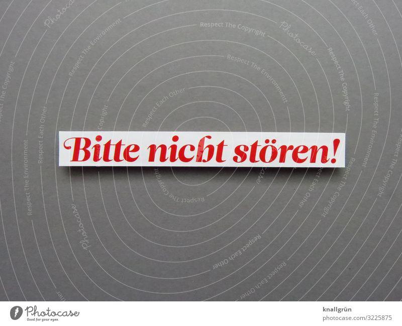 Bitte nicht stören Kommunikation kommunizieren Sprache wort Buchstaben Lateinisches Alphabet weiß grau rot Typographie Schriftzeichen Text Studioaufnahme