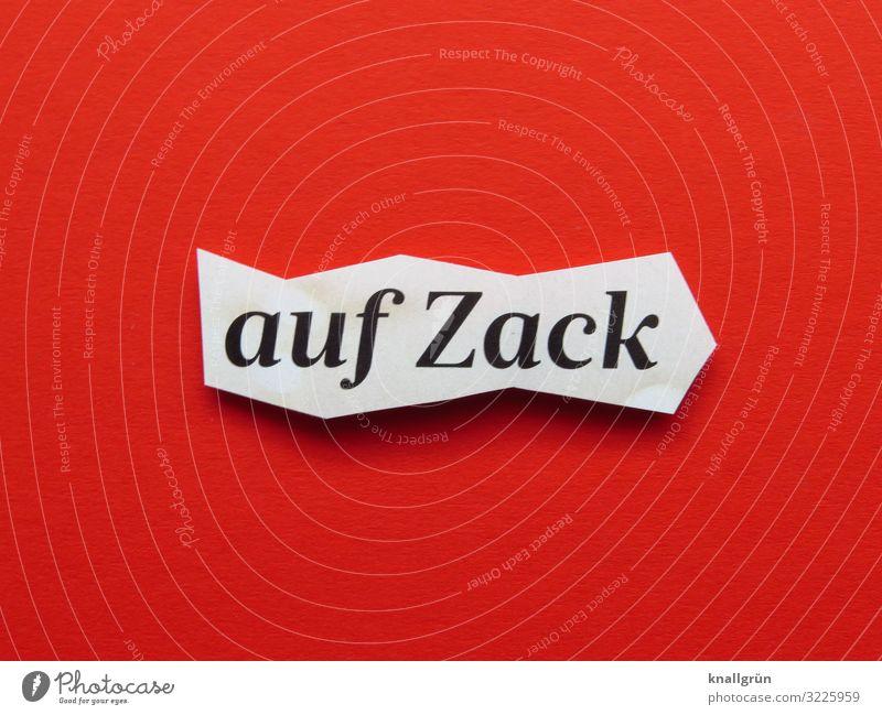 auf Zack weiß rot schwarz Gefühle Schriftzeichen Kommunizieren Schilder & Markierungen Erfolg klug kompetent clever geistreich