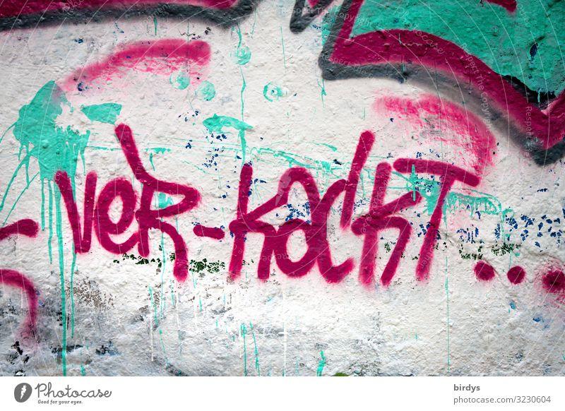 verkackt mit - Jugendkultur Mauer Wand Schriftzeichen Graffiti authentisch rebellisch mehrfarbig rot türkis weiß Misstrauen Neid falsch Verachtung Wut Farbe