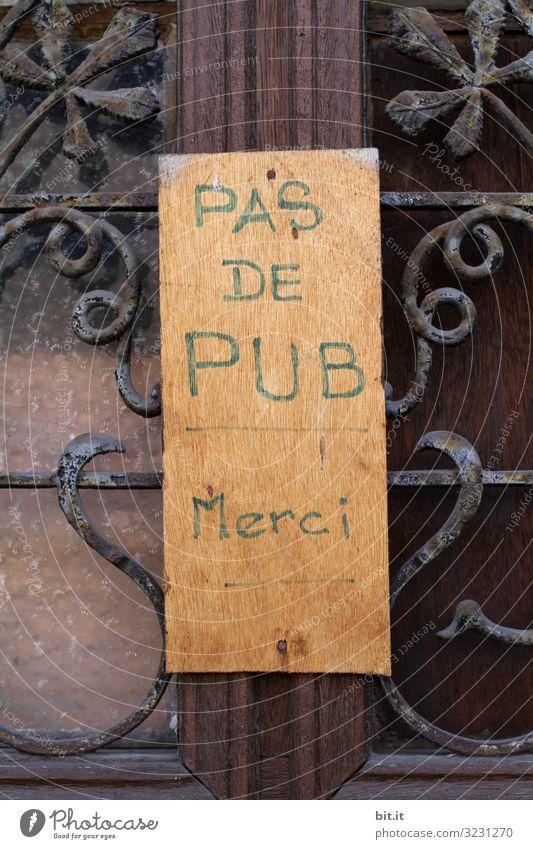 Geschriebenes l Kein Pub Ferien & Urlaub & Reisen Essen Tourismus außergewöhnlich Ausflug trinken Gastronomie Städtereise Restaurant Bar Cocktailbar
