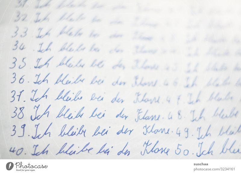 50 mal ich bleibe bei der klasse .. Handschrift Schreibschrift kindlich kindliche Handschrift Text Satz Wort Ziffern & Zahlen Anordnung Strafarbeit gehorsam