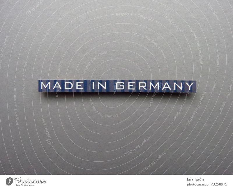 Made in Germany Qualität Handel Arbeit & Erwerbstätigkeit Wirtschaft Produkt Qualitätsprodukt Markenzeichen Deutschland Buchstaben Wort Satz Letter Typographie