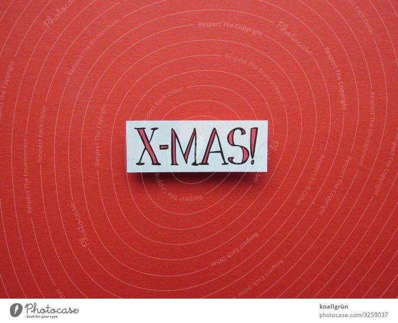 X-MAS! Schriftzeichen Schilder & Markierungen Feste & Feiern Kommunizieren rot weiß Gefühle Stimmung Freude Fröhlichkeit Zufriedenheit Vorfreude Zusammensein