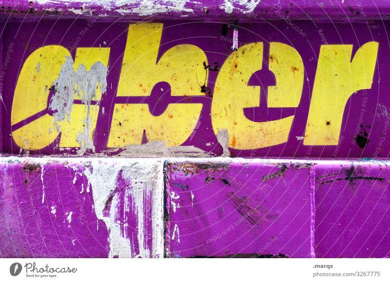 aber   Geschriebenes Metall Schriftzeichen dreckig einzigartig trashig gelb violett Farbe Widerspruch Kommunizieren Farbfoto Außenaufnahme Nahaufnahme