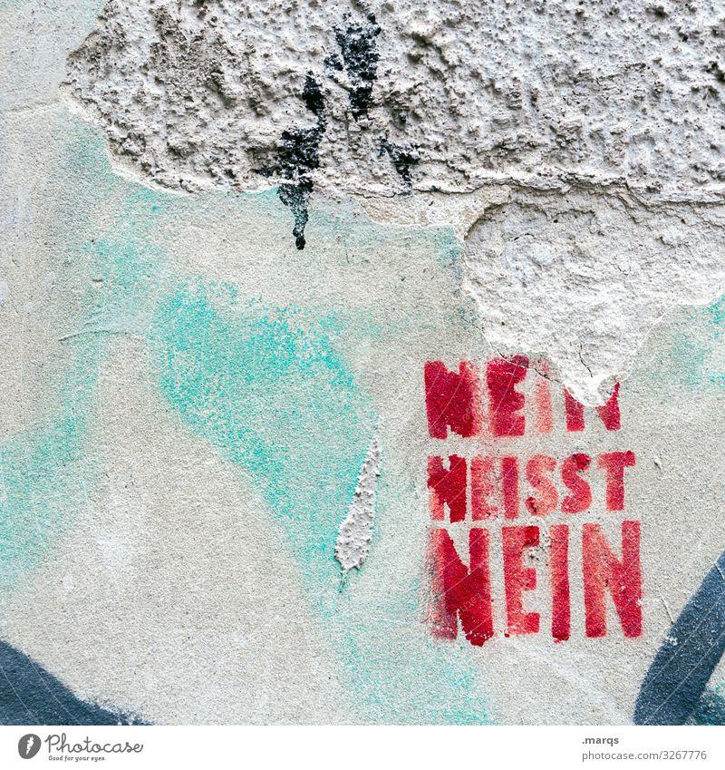 NEIN heisst NEIN | Geschriebenes weiß rot Graffiti Wand Mauer Schriftzeichen Kommunizieren Schüchternheit Gerechtigkeit Unlust Defensive Moral Misstrauen