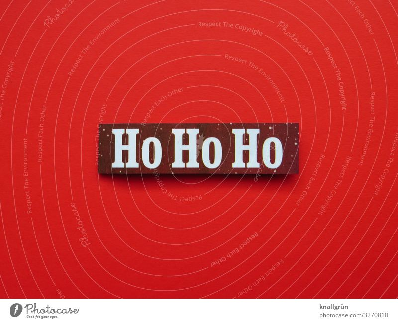Ho Ho Ho Schriftzeichen Schilder & Markierungen Kommunizieren rot weiß Gefühle Vorfreude Neugier Interesse Erwartung Freude Stimmung Weihnachten & Advent