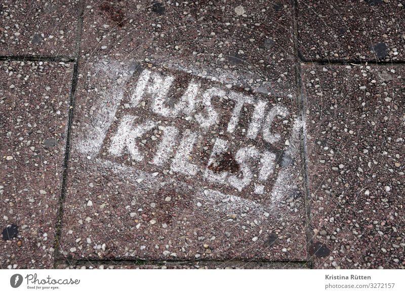 plastic kills Gesundheit Umwelt Natur Graffiti Stadt Wut Zukunftsangst gefährlich Frustration protestieren rebellieren Umweltverschmutzung Umweltschutz