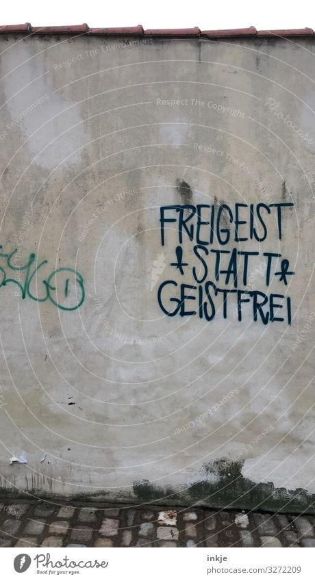 freier Geist Lifestyle Menschenleer Mauer Wand Fassade Zeichen Schriftzeichen Graffiti Redewendung Freigeist Gefühle friedlich Toleranz Weisheit klug Verstand