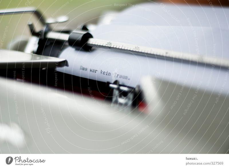 Das war kein Traum Maschine Leben Medien Printmedien Buch lesen Schreibwaren Papier Zettel Zeichen Schriftzeichen schreiben Sehnsucht Partnerschaft Schmerz