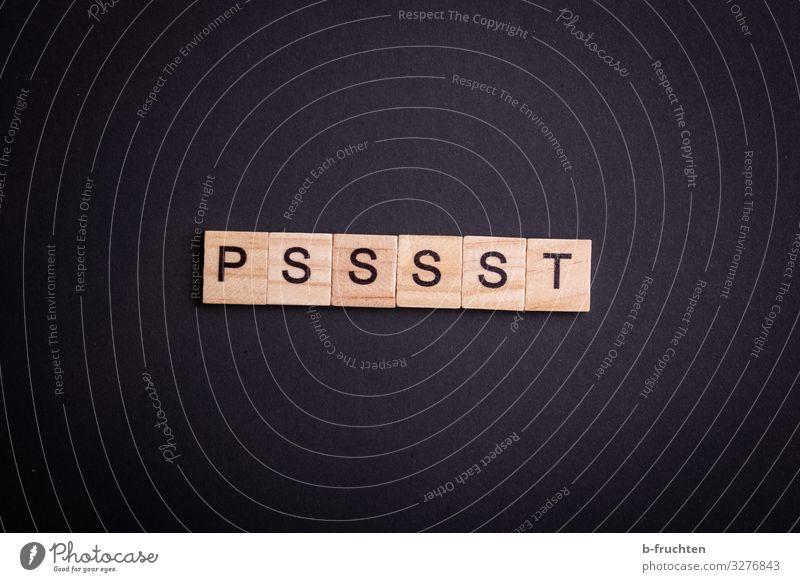 """Scrabble Buchstaben """"PSSSST"""" auf schwarzen Hintergrund harmonisch Sinnesorgane Erholung ruhig Sitzung sprechen Papier Schriftzeichen Kommunizieren lesen"""