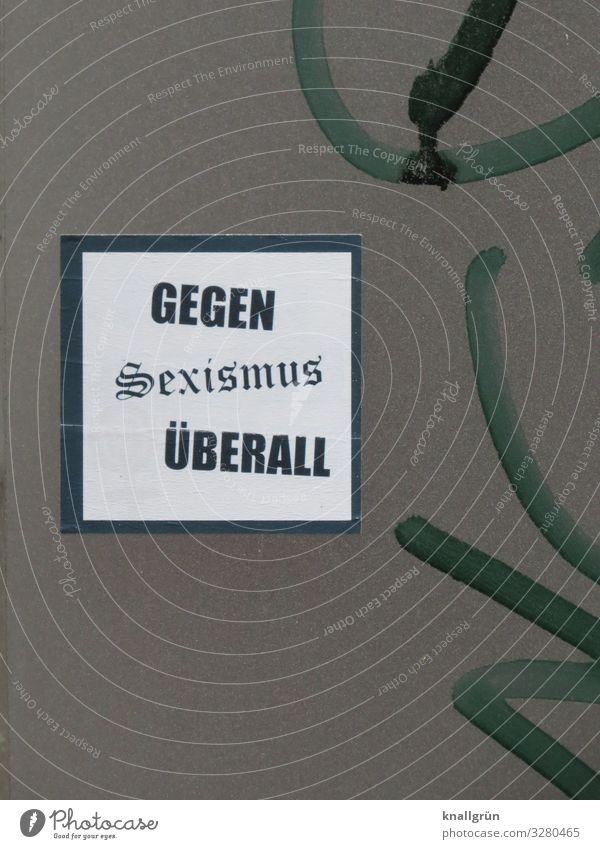 GEGEN SEXISMUS ÜBERALL Schriftzeichen Schilder & Markierungen Graffiti Kommunizieren Zusammensein Unendlichkeit blau grau schwarz weiß Gefühle Schutz