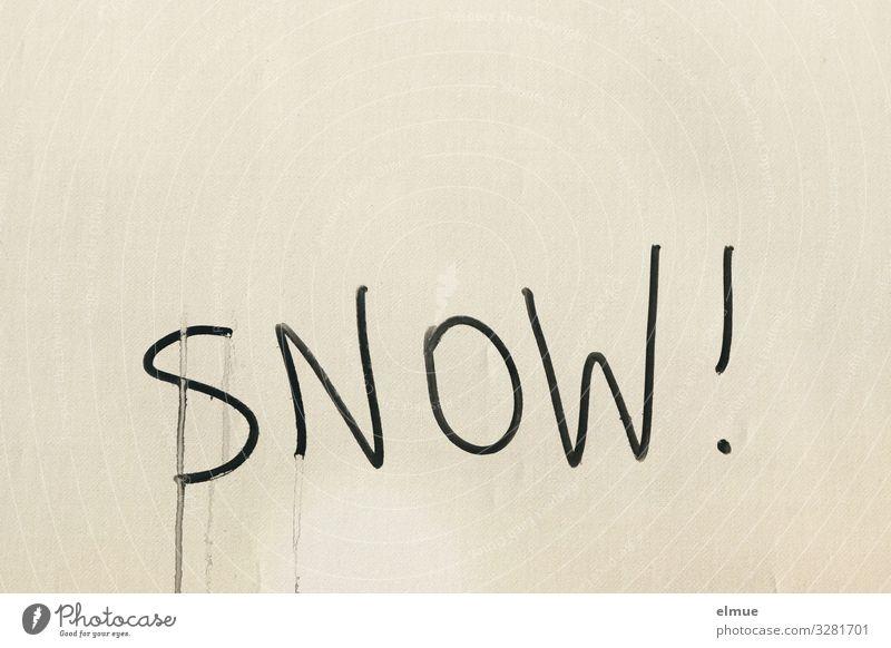 snow! Kunst Kunstwerk Mauer Wand Schriftzeichen einfach Vorfreude Hoffnung Sehnsucht Frustration Design Todesangst rebellieren Traurigkeit Wunsch Schnee
