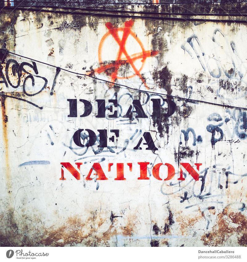 Geschriebenes | dead of a nation Stadt Graffiti Wand Mauer Tod Stein Schriftzeichen Jugendkultur Politische Bewegungen Beton Zeichen Kabel Wut Ende