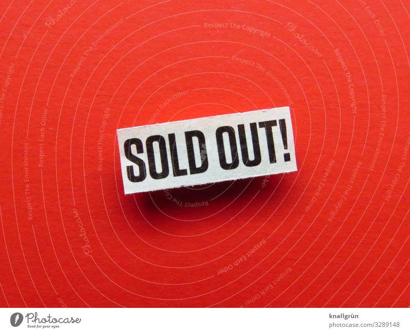 SOLD OUT! Schriftzeichen Schilder & Markierungen Hinweisschild Warnschild Kommunizieren rot schwarz weiß kaufen Sold out ausverkauft vergriffen Farbfoto