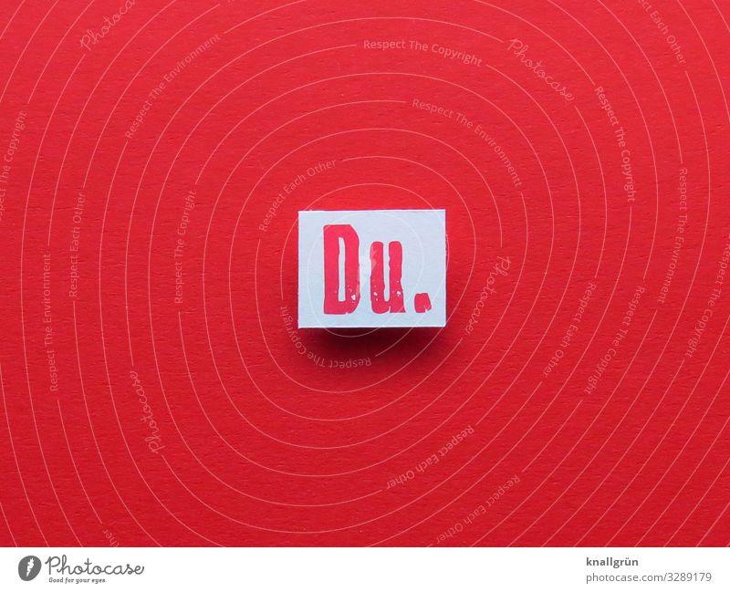 Du. Schriftzeichen Schilder & Markierungen Kommunizieren Liebe rot weiß Gefühle Farbfoto Studioaufnahme Menschenleer Textfreiraum links Textfreiraum rechts