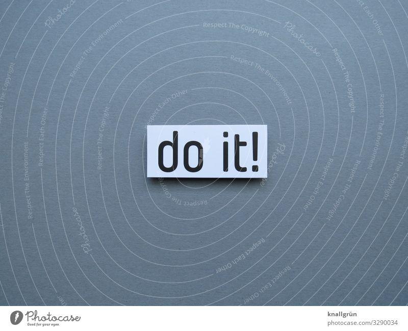 Do it! machen Tatkraft Motivation Tun Aktion Erwartung Aufforderung Energie Antrieb Entschlossenheit diszipliniert Buchstaben Wort Satz Sprache Englisch Text