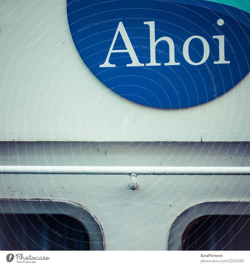 Wer A sagt ... Metall Zeichen Schriftzeichen Schilder & Markierungen blau weiß Ahoi Wasserfahrzeug Fenster Wand Linie Grafische Darstellung Stab Bordwand Ausruf