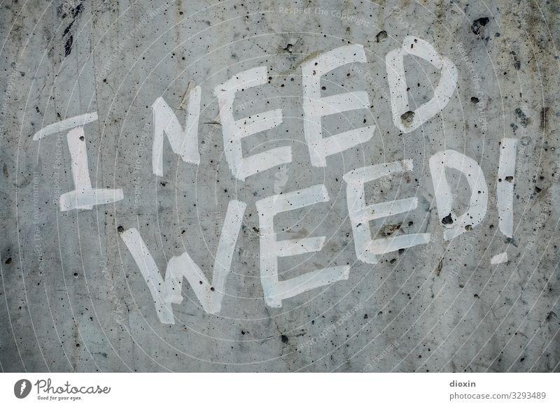I need weed! Stadt Graffiti Wand Gras Mauer Schriftzeichen Beton Stadtzentrum trashig Rauschmittel Frankfurt am Main Cannabis Abhängigkeit