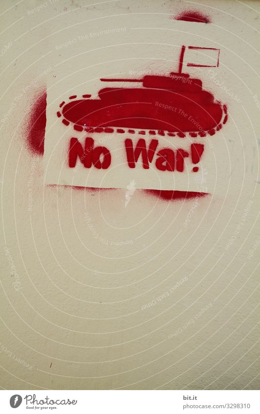 Geschriebenes l No War Mauer Wand Fassade Zeichen Schriftzeichen Hinweisschild Warnschild Graffiti Angst Entsetzen Todesangst Ungerechtigkeit Rache Krieg Krise