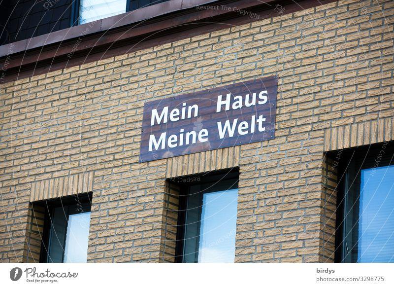Mein Haus - meine Welt, Schild an einem Wohnhaus, häusliches Leben, Homeoffice Häusliches Leben Traumhaus Fassade Fenster Schriftzeichen Schilder & Markierungen