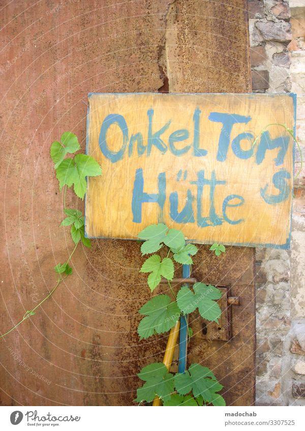 Onkel Tom's Hütte Lifestyle Zeichen Schriftzeichen Schilder & Markierungen Hinweisschild Warnschild Freude Glück Fröhlichkeit Geborgenheit Warmherzigkeit