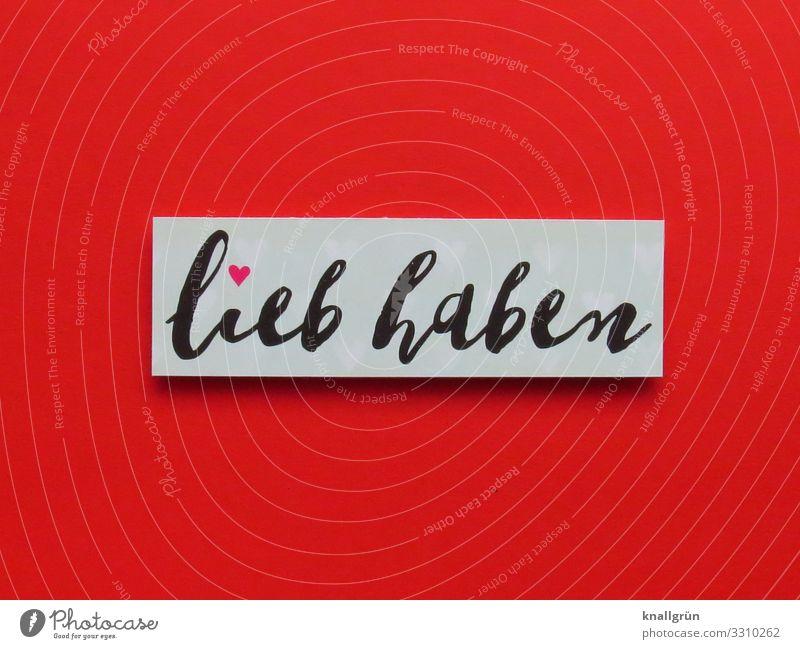 lieb haben Schriftzeichen Schilder & Markierungen Herz Kommunizieren Liebe rot schwarz weiß Gefühle Sympathie Zusammensein Verliebtheit Partnerschaft