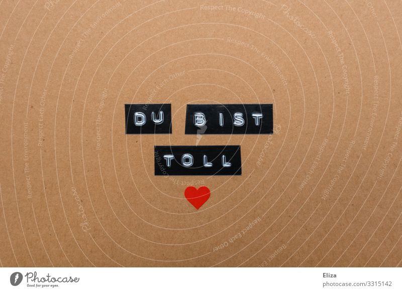 Toll bist du Liebe Freundschaft Schriftzeichen Geburtstag Herz Freundlichkeit Postkarte Verliebtheit Valentinstag Etikett Sympathie Muttertag herzlich