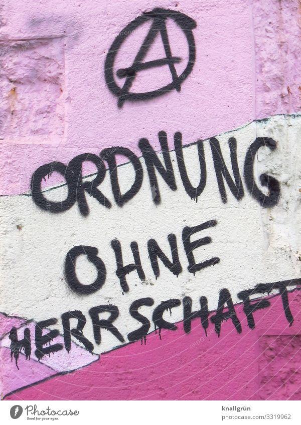 ORDNUNG OHNE HERRSCHAFT Mauer Wand Zeichen Schriftzeichen Graffiti Kommunizieren rebellisch rosa schwarz weiß Gefühle Stimmung Mut Verantwortung
