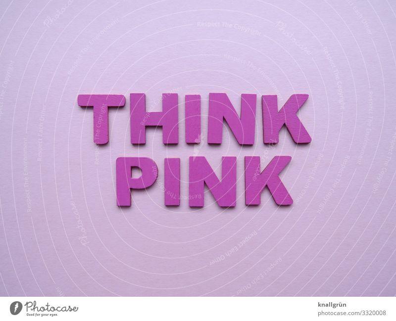 THINK PINK Schriftzeichen Kommunizieren Fröhlichkeit positiv rosa Gefühle Freude Glück Zufriedenheit Lebensfreude Optimismus Stimmung Think Pink Farbfoto