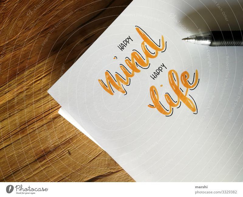 happy mind, happy life Lifestyle Stil Design Freude Geld Freizeit & Hobby Basteln Tisch Schreibwaren Papier Zettel Schreibstift Zeichen Schriftzeichen