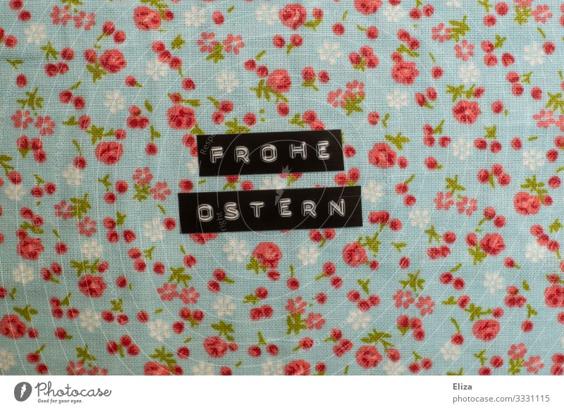 Frohe Ostern | Geschriebenes Glaube Religion & Glaube Blume blumig Osterwunsch ostergruß Text frohe ostern Schriftzeichen mehrfarbig schön Innenaufnahme
