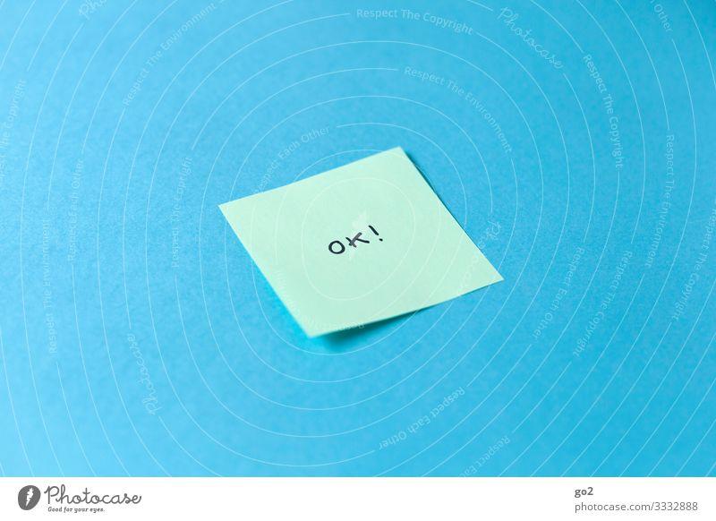 OK! Büroarbeit Arbeitsplatz sprechen Papier Zettel Schriftzeichen einfach positiv blau grün beweglich Ordnungsliebe Kommunizieren Optimismus Teamwork alles klar