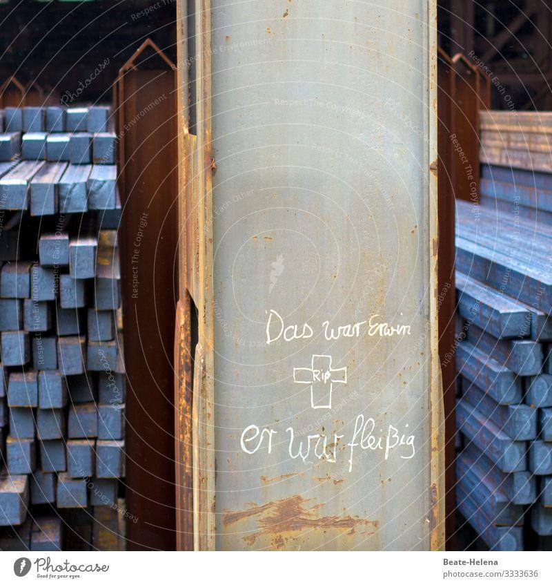 Geschriebenes | öffentliches Lob blau Gebäude außergewöhnlich braun Arbeit & Erwerbstätigkeit Stimmung Metall Schriftzeichen dreckig Kommunizieren Kraft lernen