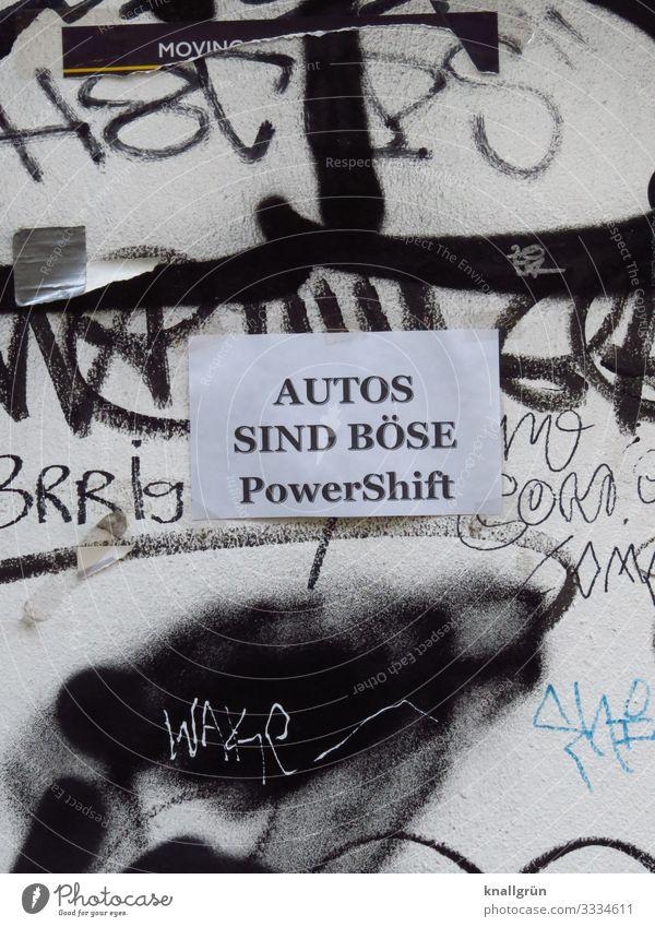 AUTOS SIND BÖSE Mauer Wand Schriftzeichen Schilder & Markierungen Graffiti Kommunizieren dreckig schwarz weiß Gefühle Stimmung Verantwortung vernünftig