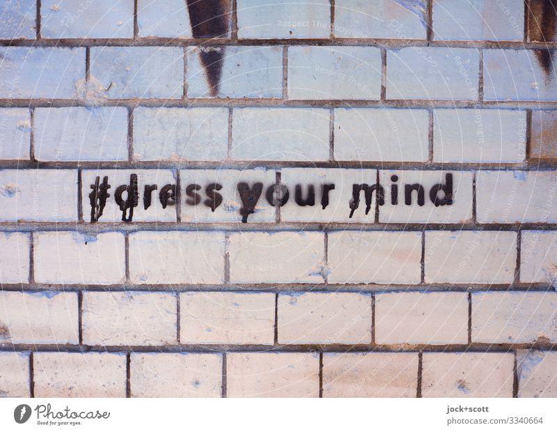 #dress your mind Subkultur Straßenkunst Schablonenschrift Berlin Mauer Dekoration & Verzierung Backsteinwand Zeichen Linie Wort Englisch Fuge Coolness grau