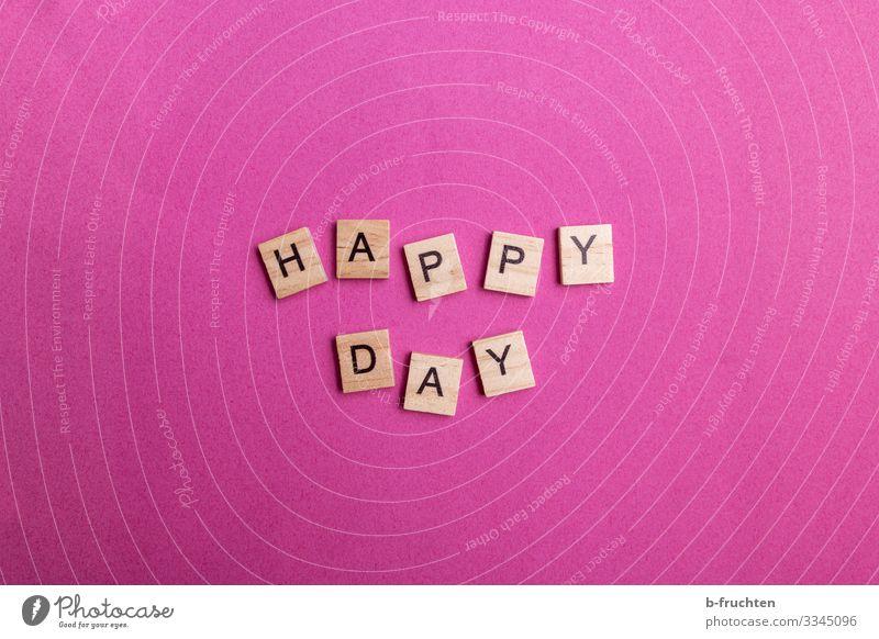 Happy Day Lifestyle Reichtum harmonisch Wohlgefühl Zufriedenheit Papier Holz Schriftzeichen lesen schreiben träumen Fröhlichkeit Glück trendy violett rosa