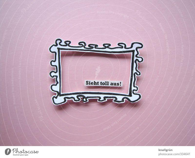 Sieht toll aus! Kunst Kunstwerk Schriftzeichen Schilder & Markierungen hängen Kommunizieren außergewöhnlich einzigartig Originalität schön rosa schwarz weiß