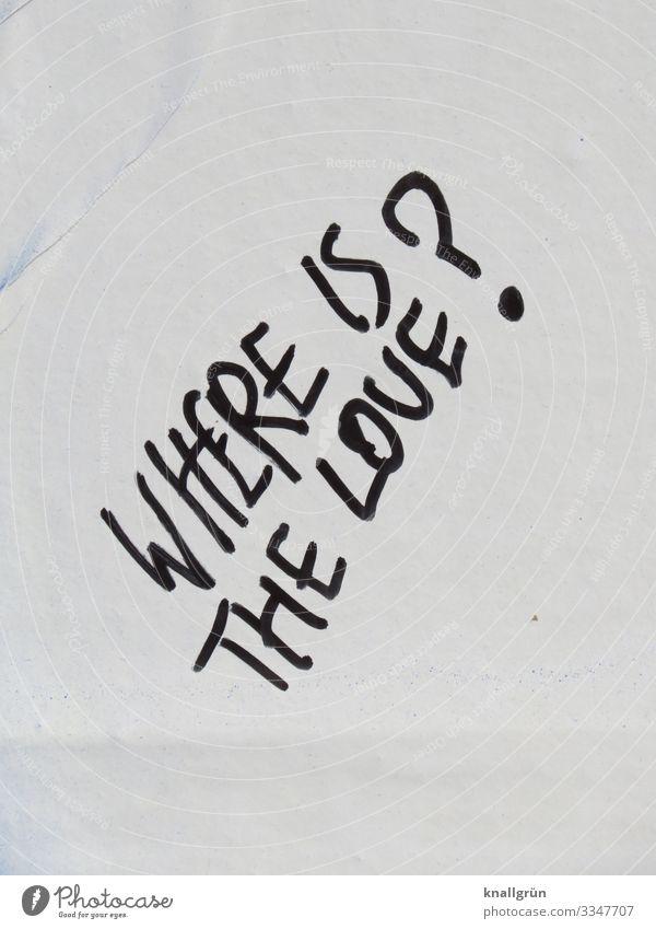 WHERE IS THE LOVE? Haus Mauer Wand Schriftzeichen Graffiti Kommunizieren Stadt schwarz weiß Gefühle Liebe Traurigkeit Verzweiflung Englisch Fragen Fragezeichen