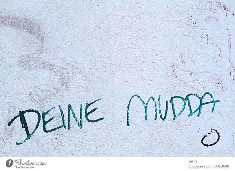 DEINE MUDDA Mutter Eltern Muttertag Mutterschaft Muttern Mutterliebe Liebe Kindheit Mama Familie & Verwandtschaft Erwachsene Leben Graffiti Schriftzeichen