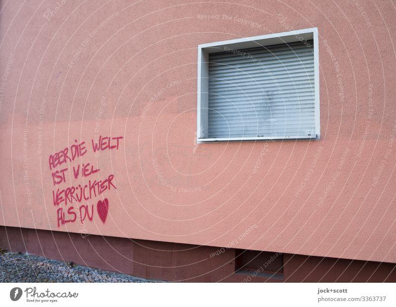 Die Welt und Du Glück Subkultur Straßenkunst schlechtes Wetter Berlin-Mitte Gebäude Stadthaus Fassade Fenster Rollladen Schriftzeichen Herz schreiben Coolness