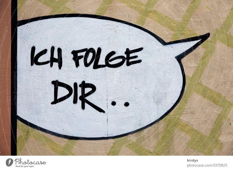 mein follower Schriftzeichen Graffiti Sprechblase wählen Kommunizieren sprechen authentisch Freundlichkeit einzigartig Frühlingsgefühle Tatkraft Vertrauen loyal