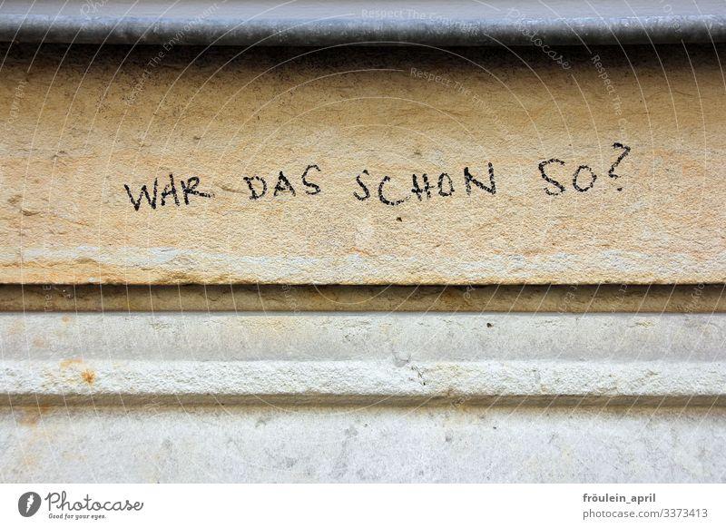 Fragen Wand Schrift Grafitti Mauer Schriftzeichen Fassade Zeichen Wort Außenaufnahme Farbfoto Tag Schmiererei Straßenkunst Jugendkultur Kreativität Kunst Kultur