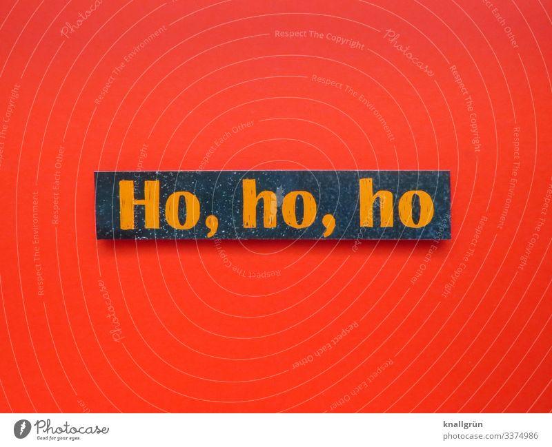 Ho, ho, ho ho ho ho Weihnachten & Advent Weihnachtsmann Feste & Feiern Winter Festtage Buchstaben Satz Wort Sprache Letter Typographie Text Schriftzeichen