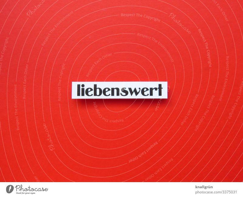 liebenswert Farbfoto Buchstaben Wort weiß schwarz rot Hinweisschild Typographie Menschenleer Schilder & Markierungen Schriftzeichen Eigenschaft Studioaufnahme