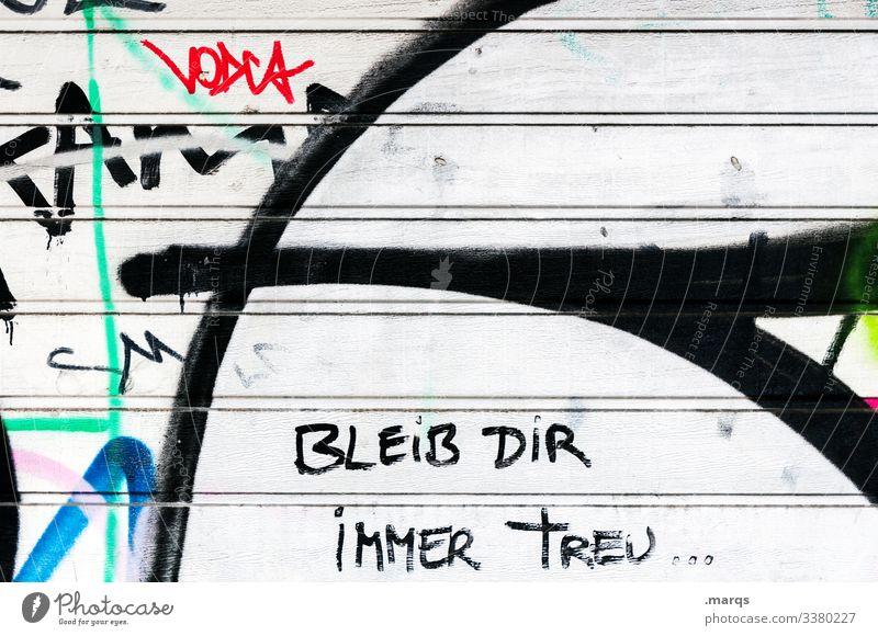 Notiz an mich selbst Typografie Treue Authentizität reflektierend Weisheit Wand lebensweisheit lebensweg Leben glücklich Ehrlichkeit selbstbewußt Graffiti