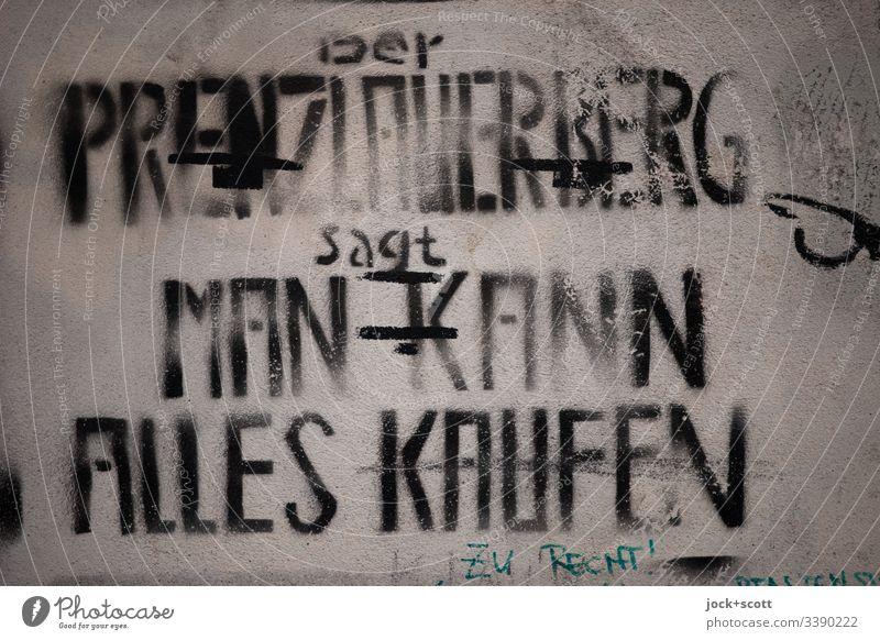Der Prenzlauer Berg(er) sagt man kann alles kaufen (Zu Recht!) Worte Schablonenschrift Kreativität Schriftzeichen Aussage Typographie Text Straßenkunst Wand