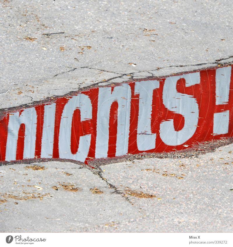 nichts ... geht mehr Wasser Schriftzeichen Schilder & Markierungen Hinweisschild Warnschild Feindseligkeit Verbitterung Kommunizieren nein Ablehnung leer